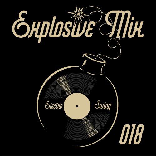 Electro Swing Explosive Mix #018 by Yabloko Moloko